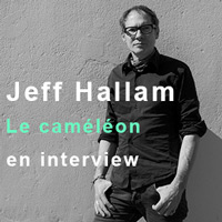 Jeff Hallam en interview
